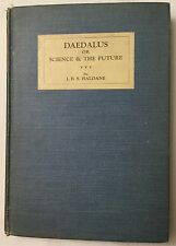 Daedalus Or Science And The Future  (1924)