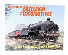 Heyday of Eastleigh and Its Locomotives by Tony Molyneaux, Kevin Robertson...