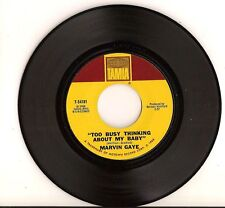 MARVIN GAYE-7'-45-(TOO BUSY THINKING ABOUT MY BABY--VG+
