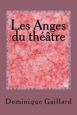 Les Anges du Théâtre by Dominique Gaillard (2015, Paperback)