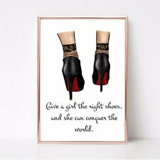 give girl right shoes can conquer world  quote a4 gloss print Picture unframed
