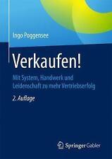 Verkaufen! : Mit System, Handwerk und Leidenschaft Zu Mehr Vertriebserfolg by...