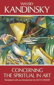 Concerning the Spiritual in Art - Paperback By Wassily Kandinsky - GOOD