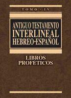 Antiguo Testamento Interlineal Hebreo-Espanol : Libros Profeticos, Hardcover ...