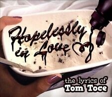 NEW - Hopelessly In Love: The Lyrics Of Tom Toce by Toce, Tom
