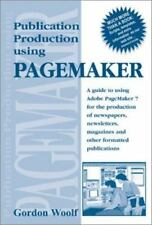Publication Production Using Pagemaker: A guide to using Adobe PageMaker 7 for t