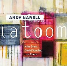 ANDY NARELL Tatoom, Music For Steel Orchestra, Calypso Mike Stern, David Sanchez