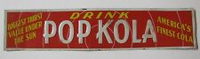 Old POP KOLA Soda Advertising Sign embossed tin doorpush America's Finest Cola