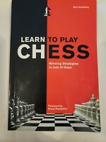 Learn to Play Chess: Winning Strategies in Just 30 days by Burt Hochberg