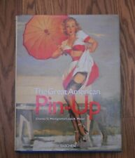 The Great American Pin-up by Charles G. Martignette 2006 Edition Hardcover.