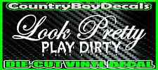 Look Pretty PLAY DIRTY Vinyl DECAL Sticker TRUCK Car Mud ATV 4X4 Turbo Diesel