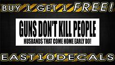 Guns don't kill people car decal sticker windshield banner buy 1 get 1 FREE!