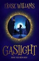 Gaslight by Eloise Williams 9781910080542 | Brand New | Free UK Shipping