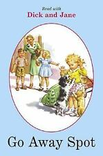Go Away, Spot (Read with Dick and Jane)-ExLibrary