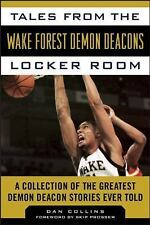 Tales from the Team: Tales from the Wake Forest Demon Deacons Locker Room : A...