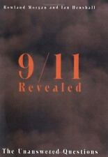 9/11 Revealed: The Unanswered Questions Morgan, Rowland, Henshall, Ian Paperbac