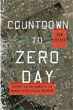 Countdown to Zero Day: Stuxnet and the Launch of the World's First Digital Weapo