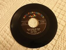 THE TAMS WHAT KIND OF FOOL DO YOU THINK I AM/LAUGH IT OFF ABC PARAMOUNT 10502