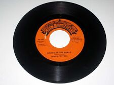 45 RPM James Pastell WOMAN OF THE WORLD/HELL YES I CHEATED Rusty Nail