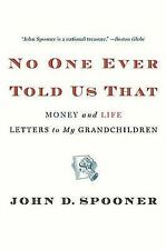 NEW No One Ever Told Us That: Money and Life Letters to My Grandchildren