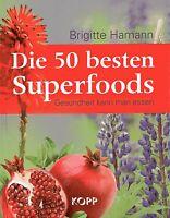 DIE 50 BESTEN SUPERFOODS - Gesundheit kann man essen - Brigitte Hamann BUCH