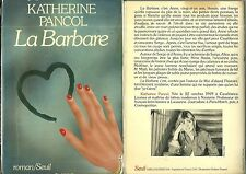 LIVRE - KATHERINE PANCOL : LA BARBARE