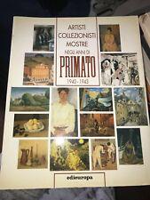 ARTISTI COLLEZIONISTI MOSTRE NEGLI ANNI DI PRIMATO 1940/1943 - EDIEUROPA - 1996