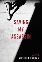Saving My Assassin  Prodan, Virginia  Good  Book  0 Paperback