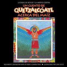UN Cuento De Quetzalcoatl: Acerca Del Maiz (Spanish Edition)