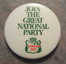 """Canada Dry """"Join The National Party"""" Pinback 1980s 2 1/4"""""""