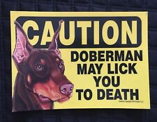 """""""Caution Doberman May Lick You To Death� 5�x7� Express Yourself Decor Sign"""
