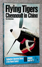 FLYING TIGERS CHENNAULT IN CHINA BALLANTINE'S ILLUSTRATED HISTORY WEAPONS NO. 29
