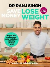 Save Money Lose Weight by Dr Ranj Singh NEW - Includes 80 Delicious Recipes