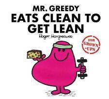 Mr Greedy Eats Clean to Get Lean (Mr. Men for Gr, Daykin, Sarah,Daykin, Lizzie,B