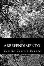 O Arrependimento by Camilo Castelo Branco (2013, Paperback)