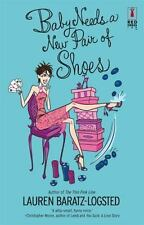 Baby Needs A New Pair Of Shoes - LikeNew - Baratz-Logsted, Lauren - Paperback