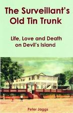 The Surveillant's Old Tin Trunk: Life, Love and Death on Devil's Island (Paperba