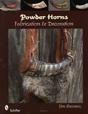 Powder Horns : Fabrication and Decoration by Jim Stevens - Brand New Copy