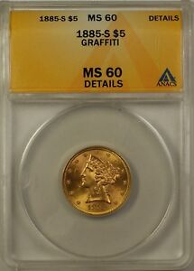 1885-S Liberty Head Gold Half Eagle $5 Coin ANACS MS-60 Details Graffiti Better