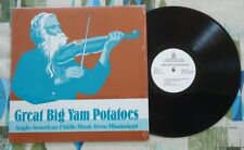 Great Big yam Potatoes VA LP Anglo American Fiddle Music from MS 1939 Recordings