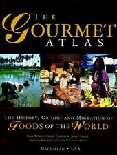 The Gourmet Atlas : The History, Origin, and Migration of Foods of the World ...