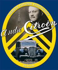 Andre Citroen: Engineer, Explorer, Entrepreneur, John Reynolds, Very Good Book
