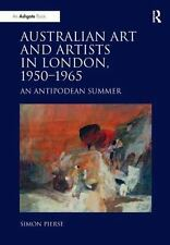Australian Art and Artists in London, 1950-1965: An Antipodean Summer