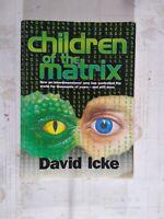 Children of the Matrix: How an Interdimensional race has controlled, David Icke