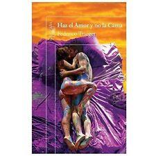 Haz el amor y no la cama (Spanish Edition) (Alfaguara)-ExLibrary