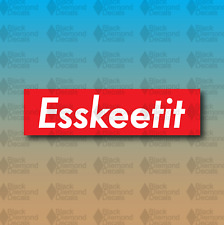"Esskeetit Supreme Swag Fresh Funny MEME 6"" Custom Vinyl Decal Sticker JDM"