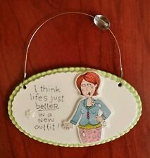 """Hanging wall decor wall sign """"I think life is just better in a new outfit"""""""