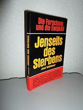 Jenseits des Sterbens - Die Forschung und die Ewigkeit von Josef Mühlbauer (1989
