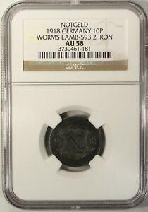 Germany 10 Pfennig 1918 NGC AU 58  Iron Worms Lamb-593.2 Notgeld
