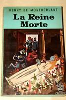 HENRY DE MONTHERLANT LA REINE MORTE